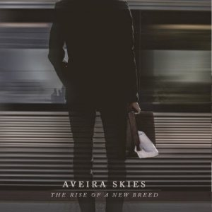 Aveira Skies - The Rise of a New Breed cover art