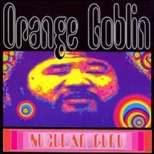 Orange Goblin - Nuclear Guru cover art