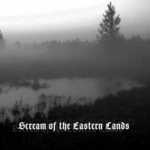 Negură Bunget - Scream of the Eastern Lands cover art