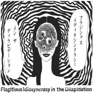 Flagitious Idiosyncrasy in the Dilapidation - Flagitious Idiosyncrasy in the Dilapidation: the Comic cover art