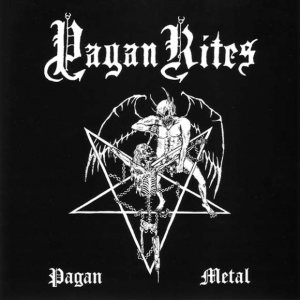 Pagan Rites - Discography - Metal Kingdom
