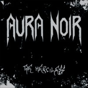 Aura Noir - The Merciless cover art