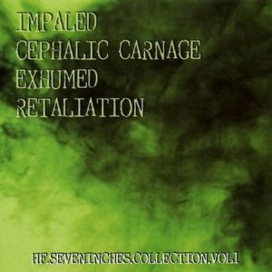 Cephalic Carnage / Exhumed - HF Seveninches Collection Vol. 1 cover art