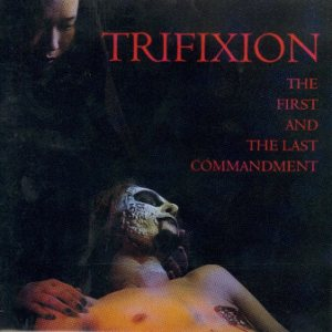 Trifixion - The First and the Last Commandment cover art