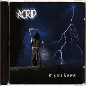 Acrid - If You Knew cover art