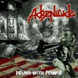 Adrenicide - Drunk with Power cover art