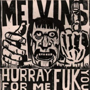 Melvins - Hurray for Me Fuk You cover art