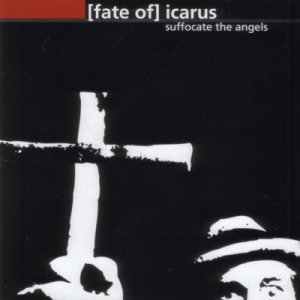 Fate Of Icarus - Suffocate the Angels cover art