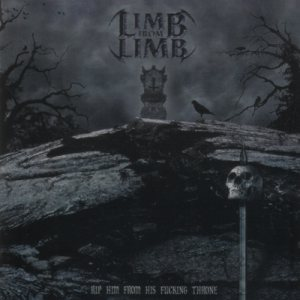 Limb From Limb - Rip Him From His Fucking Throne cover art