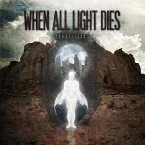 When All Light Dies - Transitions cover art