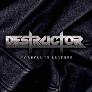 Destructor - Forever in Leather cover art