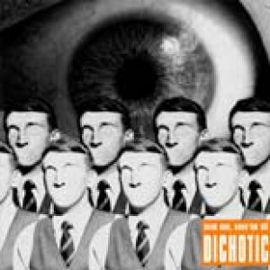 Dichotic - Seen One, Seen 'em All cover art