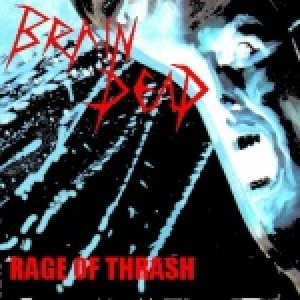 Brain Dead - Rage of Thrash cover art