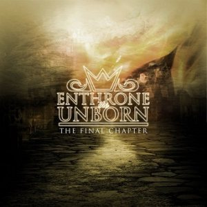 Enthrone the Unborn - The Final Chapter cover art