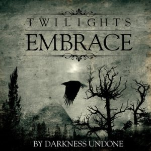 Twilight's Embrace - By Darkness Undone cover art