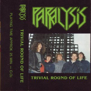 Paralysis - Trivial Round of Life cover art