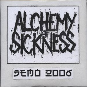 Alchemy of Sickness - Demo 2006 cover art