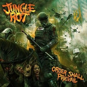 Jungle Rot - Order Shall Prevail cover art