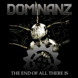 Dominanz - The End of All There Is cover art
