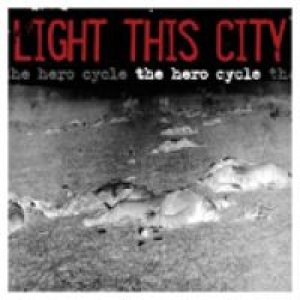 Light This City - The Hero Cycle cover art