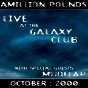 Amillion Pounds - Live at the Galaxy Club cover art