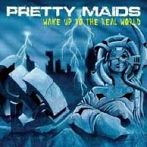 Pretty Maids - Wake Up to the Real World cover art