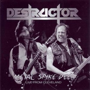 Destructor - Metal Spike Deep - Live From Cleveland cover art