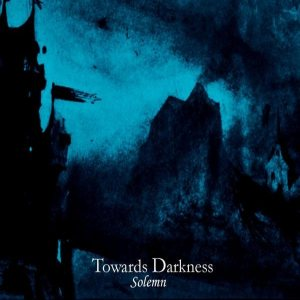 Towards Darkness - Solemn cover art