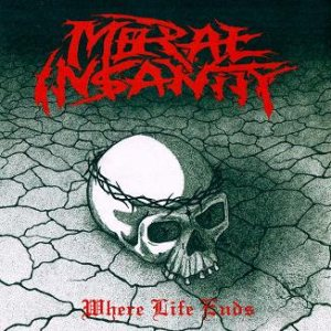 Moral Insanity - Where Life Ends cover art