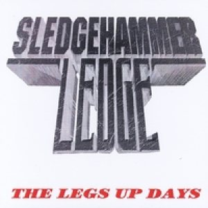 Sledgehammer Ledge - The Legs Up Days cover art