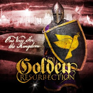 Golden Resurrection - One Voice for the Kingdom cover art