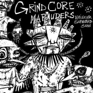 Noisear / Superbad - Grindcore Marauders cover art