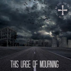 No Cure for This - The Urge of Mourning cover art