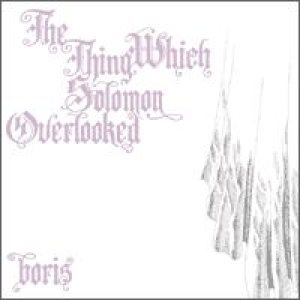 Boris - The Thing Which Solomon Overlooked cover art