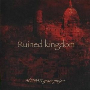 Hizaki Grace Project - Ruined Kingdom cover art