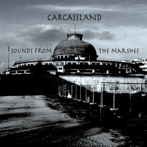 Sounds From The Marshes - Carcassland cover art