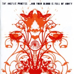 The Angelic Process - ...And Your Blood Is Full of Honey cover art