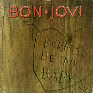 Bon Jovi - Born to Be My Baby cover art