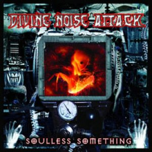 Divine Noise Attack - Soulless Something cover art
