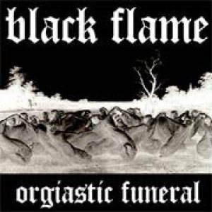 Black Flame - Orgiastic Funeral cover art