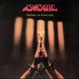 Budgie - Deliver Us From Evil cover art