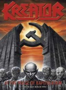Kreator - At the Pulse of Kapitulation - Live in East Berlin 1990 cover art