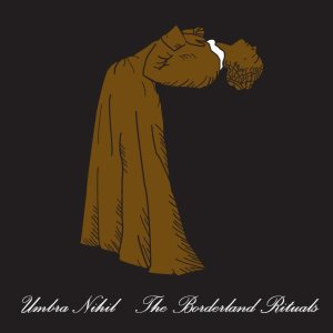 Umbra Nihil - The Borderland Rituals cover art