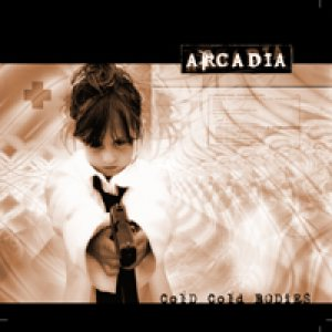 Arcadia - Cold Cold Bodies cover art