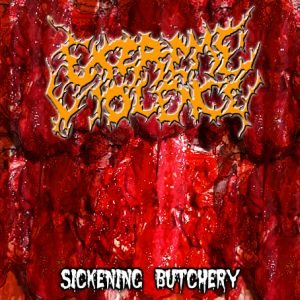 Extreme Violence - Sickening Butchery cover art
