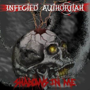 Infected Authoritah - Shadows in Me cover art