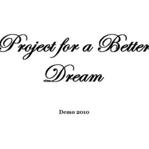 Project for a Better Dream - Demo cover art