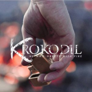 Krokodil - He Who Greets With Fire cover art