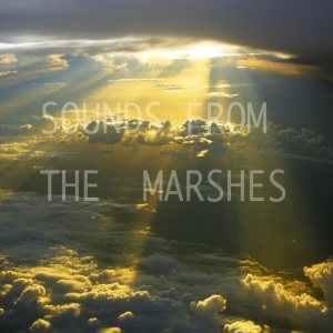 Sounds From The Marshes - Sounds From the Marshes cover art