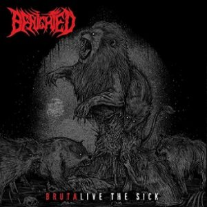 Benighted - Brutalive the Sick cover art